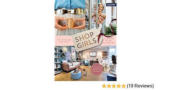 Shop Girls: 28 Frauen und ihr Traum vom eigenen Laden eBook: Tina ...