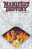 Lewis & Clark hunker down for the winter, and all is calm...until old enemies emerge from the fog. As their fortified walls are overrun, the Corps of Discovery have a front-row seat to the American Dream gone mad. Collects MANIFEST DESTINY #25-30