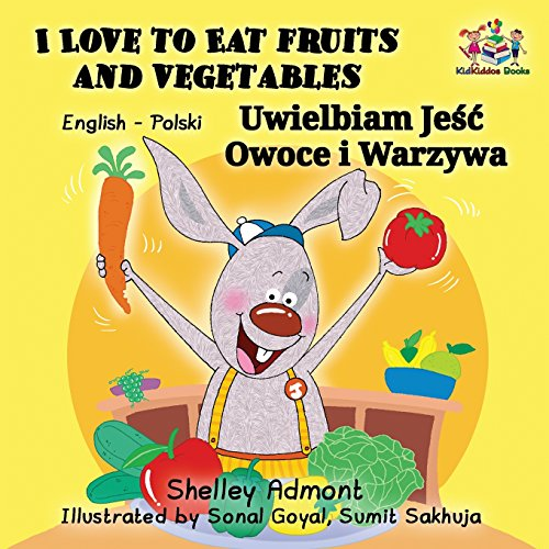 I Love to Eat Fruits and Vegetables: English Polish Bilingual Children's Book (English Polish Bilingual Collection)