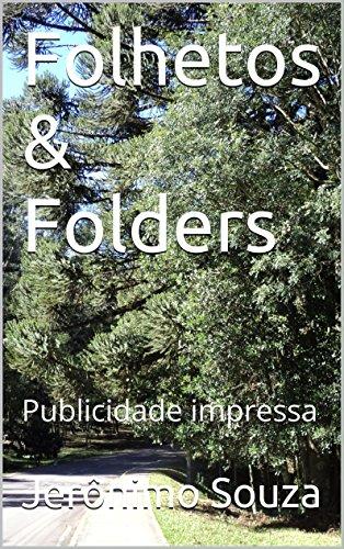 Folhetos & Folders: Publicidade impressa (Portuguese Edition) por Jerônimo Souza