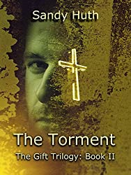 The Torment: The Gift Trilogy: Book II