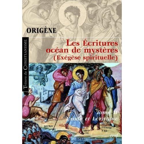 Les Ecritures, océan de mystères (Exégèse spirituelle) : Tome 2, Exode et Lévitique de Origène (5 janvier 2010) Broché