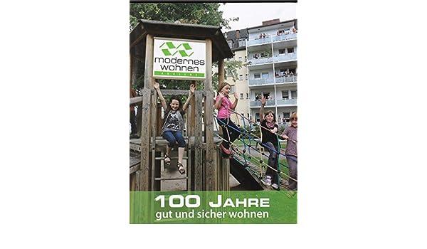 Modernes Wohnen Koblenz 100 Jahre Gut Und Sicher Wohnen Amazon De