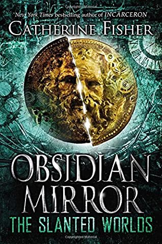 The Slanted Worlds (Obsidian Mirror) by Catherine Fisher (2014-03-18)