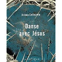 Danse avec Jésus: Une Histoire de famille