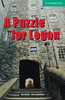 A Puzzle for Logan Level 3 (Cambridge English Readers) par [MacAndrew, Richard]