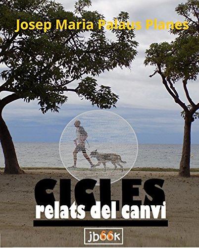 Cicles (relats del canvi) [text] (Catalan Edition) por JOSEP MARIA PALAUS PLANES