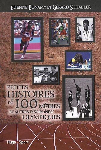 PTES HISTOIRES DU 100 METRES par ETIENNE BONAMY, GERARD SCHALLER
