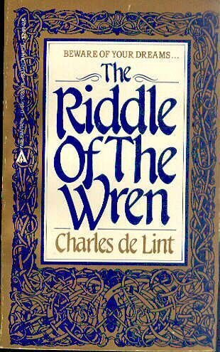 The Riddle of the Wren by Charles De Lint (1987-01-01)