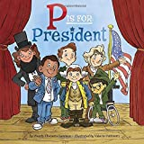 P Is for President by Wendy Cheyette Lewison (2016-08-16)