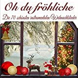 Oh du fröhliche, die 70 schönsten instrumentalen Weihnachtslieder