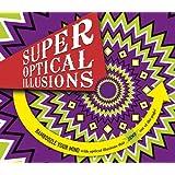 Super Optical Illusions