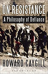 On Resistance by Howard Caygill (2015-02-26)