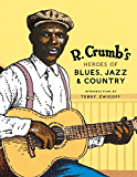 R. Crumb's Heroes of Blues, Jazz & Country (English Edition)