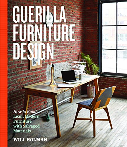 esign: How to Build Lean, Modern Furniture with Salvaged Materials (English Edition) ()