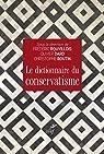 Le dictionnaire du conservatisme par Rouvillois