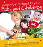 Simply Better Food for your Baby and...