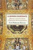 La mirada exuberante: barroco novohispano y literatura latinoamericana