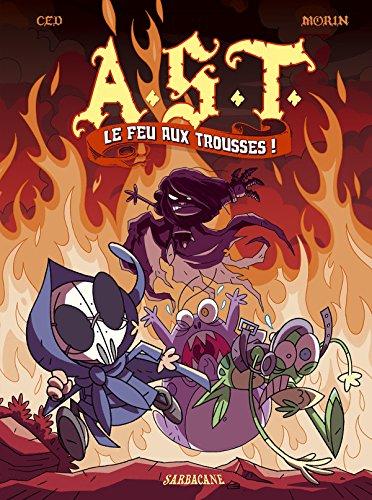 AST tome 4 : Le feu aux trousses !