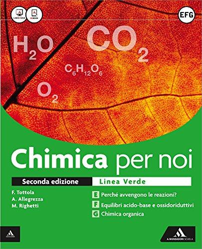 Chimica per noi. Volume EFG. Ediz. verde. Con e-book. Con espansione online. Per i Licei: 2