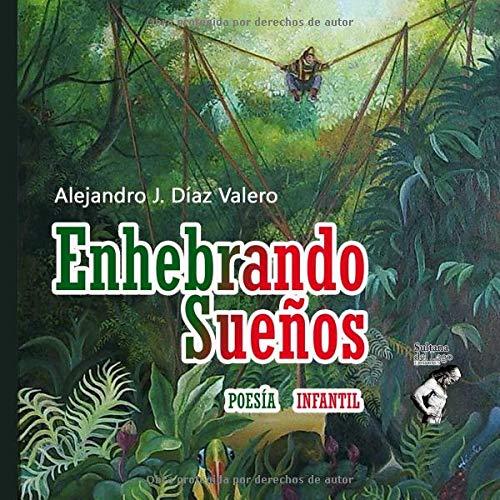 ENHEBRANDO SUEÑOS par Alejandro Díaz Valero