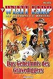 Wyatt Earp 173 - Western: Das Geheimnis des Gravediggers