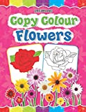 Copy Colour: Flowers (Copy Colour Books)