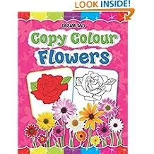 Copy Colour: Flowers (Copy Colour Books)