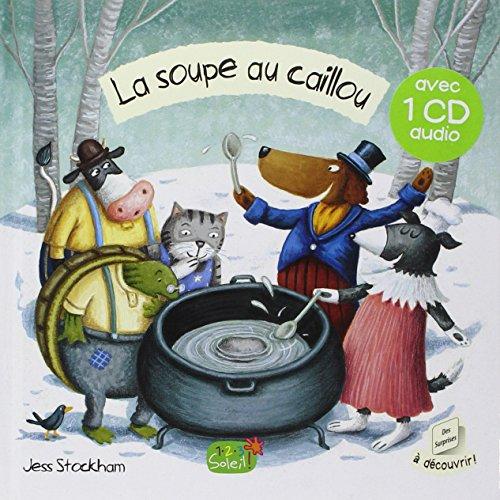 LA SOUPE AU CAILLOU + CD