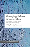 Managing Reform in Universities: The Dynamics of Culture, Identity and Organisational Change (Issues in Higher Education)