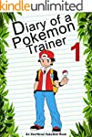 Diary Of A Pokemon Trainer 1: (An Uno...