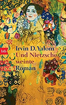 Und Nietzsche weinte: Roman von [Yalom, Irvin D.]
