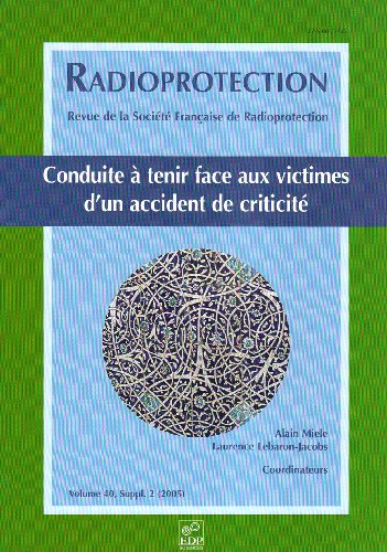 Radioprotection, N° 40, suppl. 2 (200 : Conduite à tenir face aux victimes d'un accident de criticité
