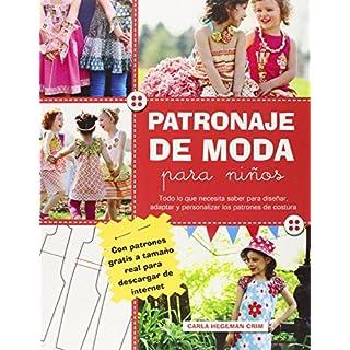 Patronaje de moda para niños : Todo lo que necesita saber para diseñar, adaptar y personalizar los patrones de costura