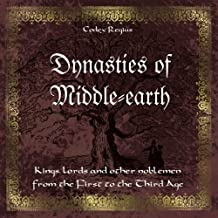Dynasties of Middle-earth: Kings, lords and other noblemen from the First to the Third Age by Codex Regius (2015-02-03)