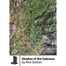 Shadow of the Colossus (Boss Fight Books Book 10) (English Edition)