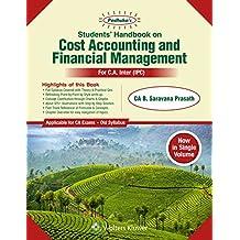 Padhuka's Students Handbook on Cost Accounting and Financial Management: for CA Inter Old Syllabus