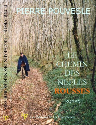 Le chemin des nefles rousses (Le roman de Lavau t. 1) (French Edition)