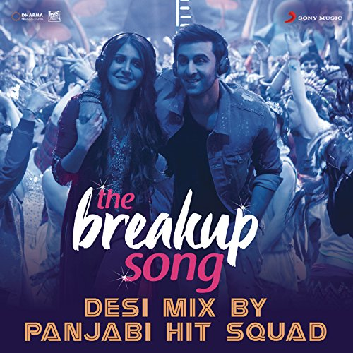 The Breakup Song (Desi Mix By ...