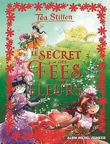 Le Secret des fées des fleurs T5 par Téa Stilton