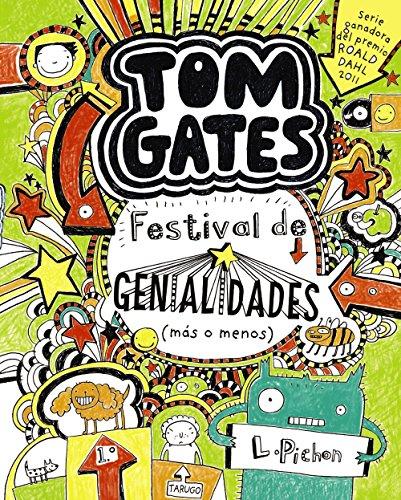Tom Gates: Festival de genialidades (más o menos) (Castellano - A Partir De 10 Años - Personajes Y Series - Tom Gates) por Liz Pichon