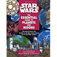 Star Wars: The Essential Guide to Planets and Moons (Star Wars: Essential Guides)