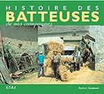 Histoire des batteuses de nos campagnes de Patrice Vaissband