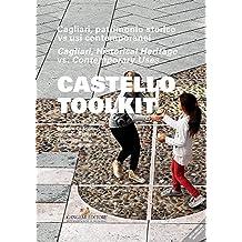 Castello Toolkit: Cagliari, patrimonio storico vs usi contemporanei. Cagliari, Historical Heritage vs. Contemporary Uses