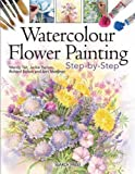 Watercolour Flower Painting: Step-by-Step by Jackie Barrass (2012-06-25)