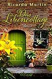 Das Liliencottage: Roman von Ricarda Martin
