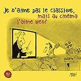 Je n'aime pas le classique, mais au cinema j'aime bien !