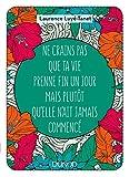 Telecharger Livres Ne crains pas que ta vie prenne fin un jour mais plutot qu elle n ait jamais commence Hors collection (PDF,EPUB,MOBI) gratuits en Francaise