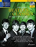 Beatles Classics. Ausgabe mit CD: The 14 Most Famous Songs by The Beatles. Tenor-Saxophon