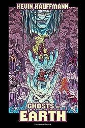 Ghosts of Earth: Volume 2 (The Forsaken Comedy)